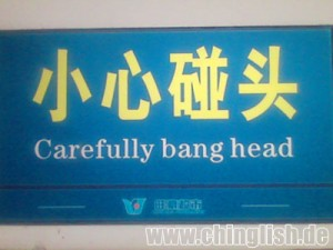 """Carefully bang head!"""